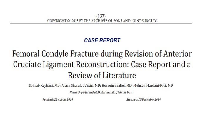 Femoral Condyle Fracture during Revision of Anterior Cruciate Ligament Reconstruction, Case Report and a Review of Literature